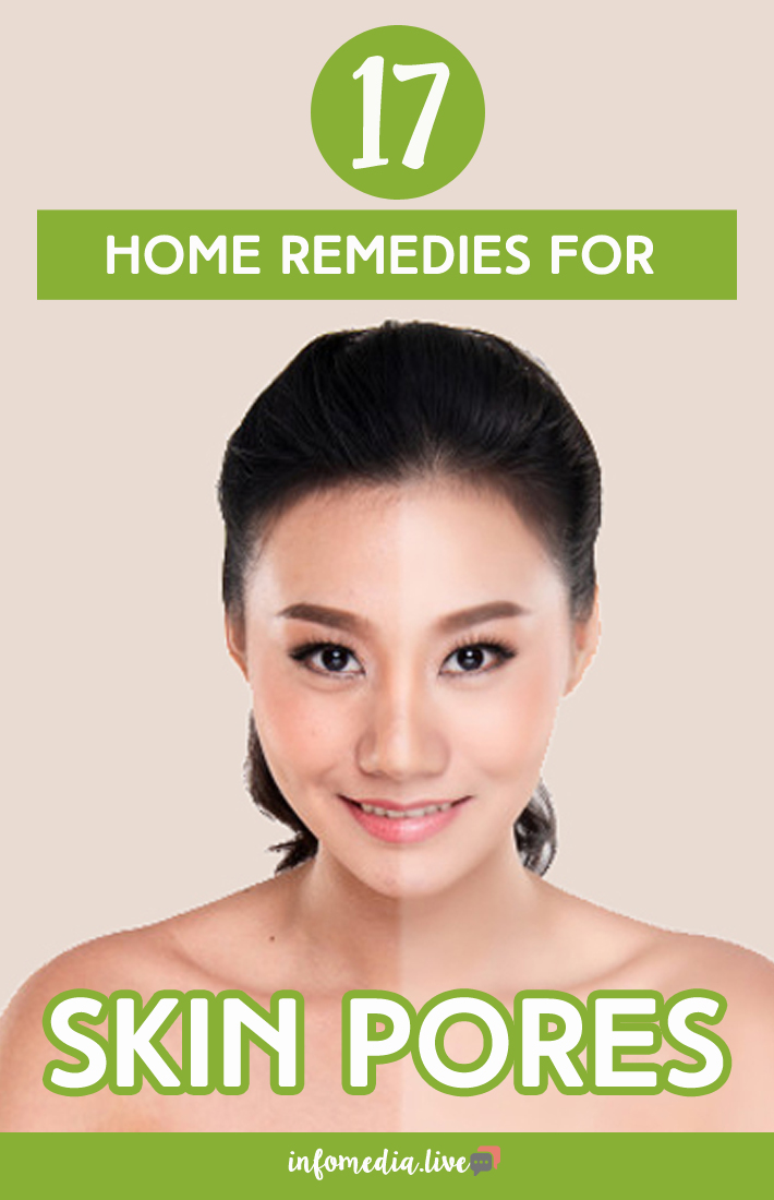 17 Home Remedies For Skin Pores