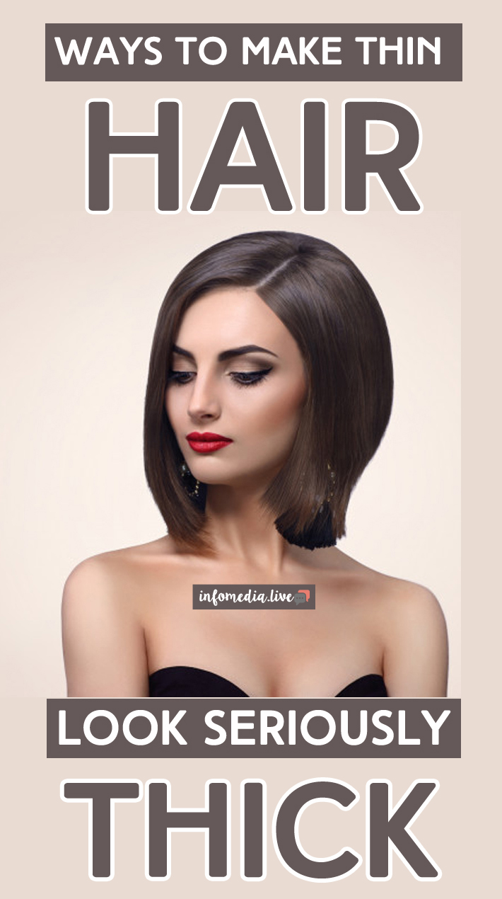 Ways To Make Thin Hair Look Seriously Thick