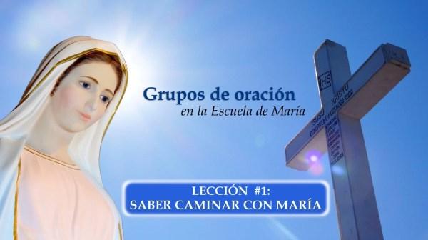 """Lección 1: """"Saber caminar con María"""" – Grupos de oración en la Escuela de María"""