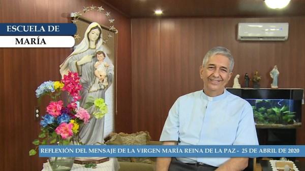 Escuela de María – Reflexión del Mensaje de la Virgen María Reina de la Paz del 25 de abril de 2020