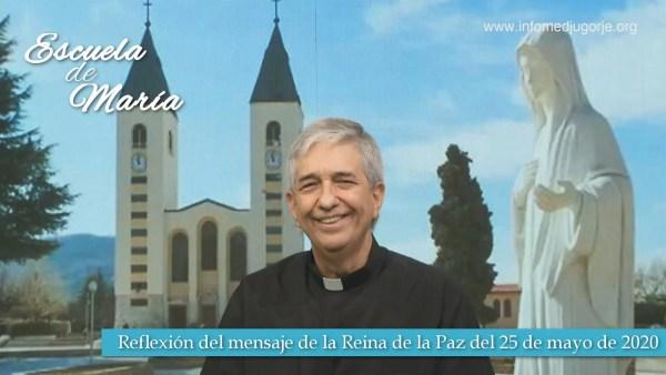 Escuela de María – Reflexión del mensaje de la Santísima Virgen María Reina de la Paz del 25 de mayo de 2020