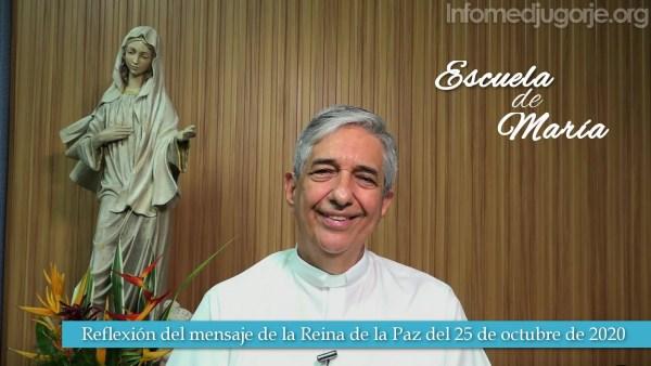 Escuela de María – Reflexión del mensaje de la Virgen María Reina de la Paz del 25 de octubre de 2020