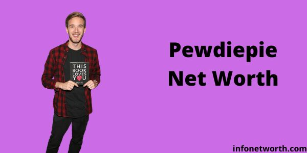 Pewdiepie Net Worth- Lifestyle, Cars, Income & Earnings
