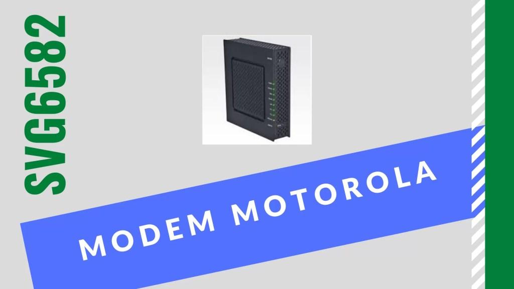 svg6582 modem motorola