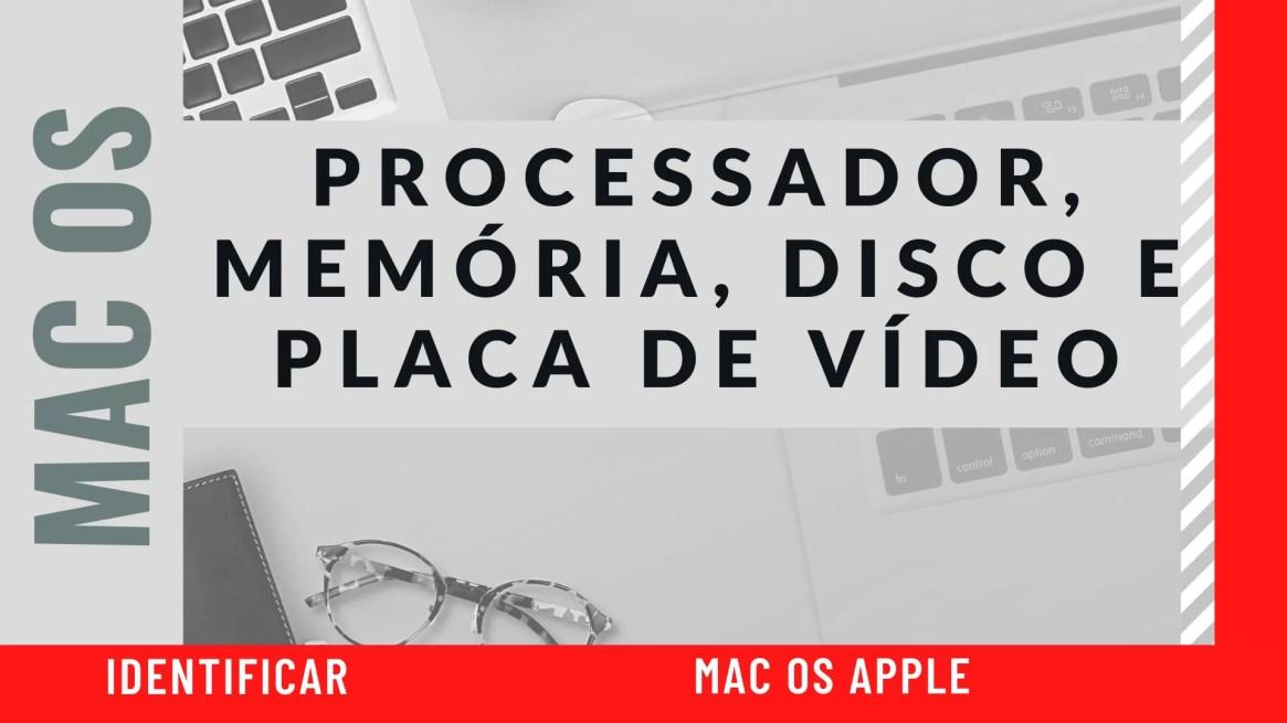 Como ver processador, disco, memória e placa de vídeo no MAC