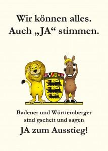 """Wir können alles. Auch """"JA"""" stimmen. Badener und Württemberger sind gscheit und sagen JA zum Ausstieg!"""