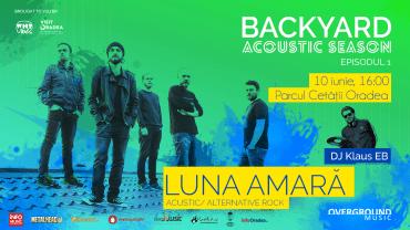 Concert Luna Amara in Parcul Cetatii, primul eveniment din seria Backyard Acoustic Season in Oradea