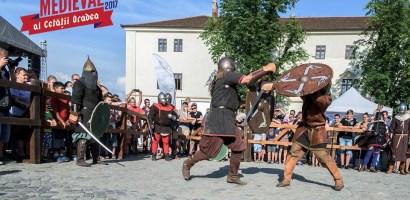 Festivalul Medieval al Cetatii Oradea 2017. Tabere medievale, batalii, artizani, mesteri, muzica si distractie