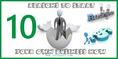 10 Reasons Why You Should Start Your Own Small Business Now