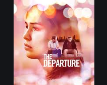The Departure Full Movie Plots & Review-Download Free From Fzmovies.net