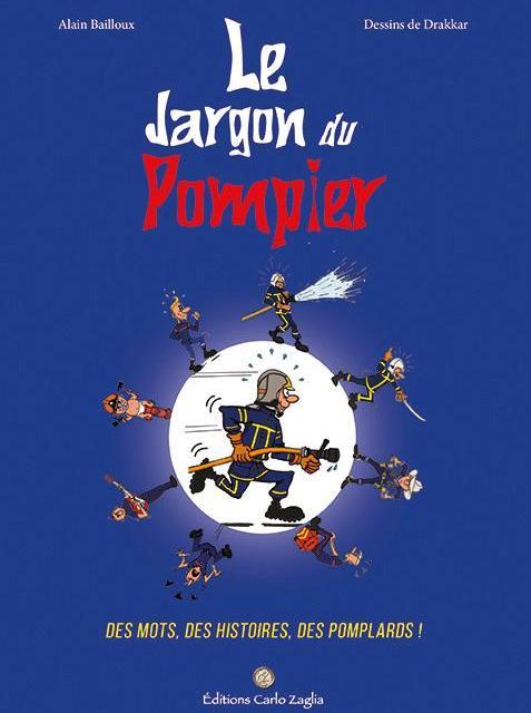 On a lu «le Jargon du pompier» et on a adoré