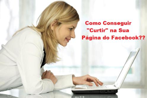"""Como Ganhar Mais """"Curtir"""" em Sua Página do Facebook?"""