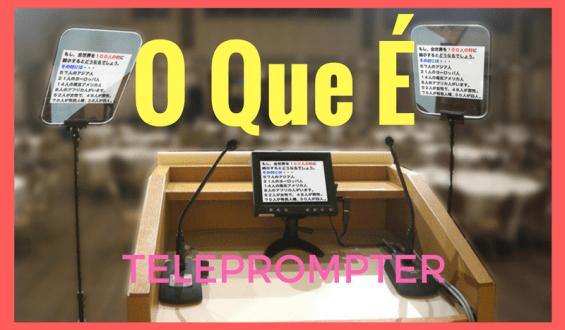 Teleprompter – O Que é e Como Funciona?
