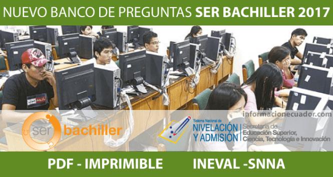 nuevo-banco-de-preguntas-ser-bachiller-2017-ineval-snna-enes-informacionecuador.com