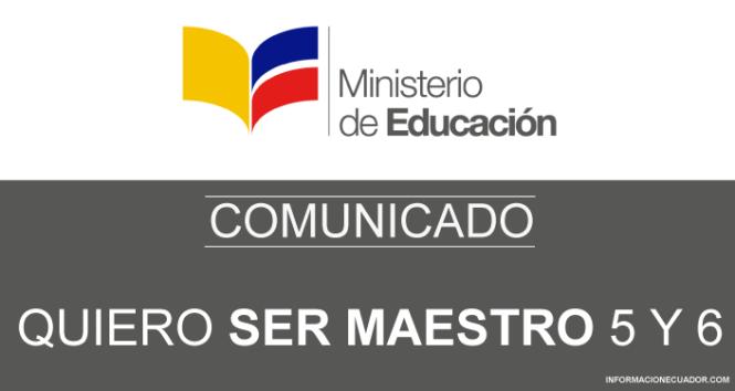 comunicado quiero ser maestro 5 y 6 informacionecuador.com 2017 inscripcion