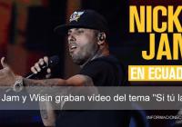 Nicky-Jam-y-Wisin-graban-vídeo-del-tema-Si-tú-la-vez-en-Ecuador