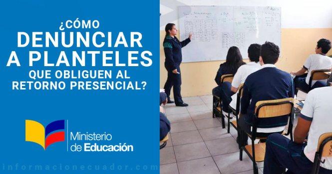 denunciar-a-un-colegio-clases-presenciales-ecuador-mineduc-educacion-gob-ec