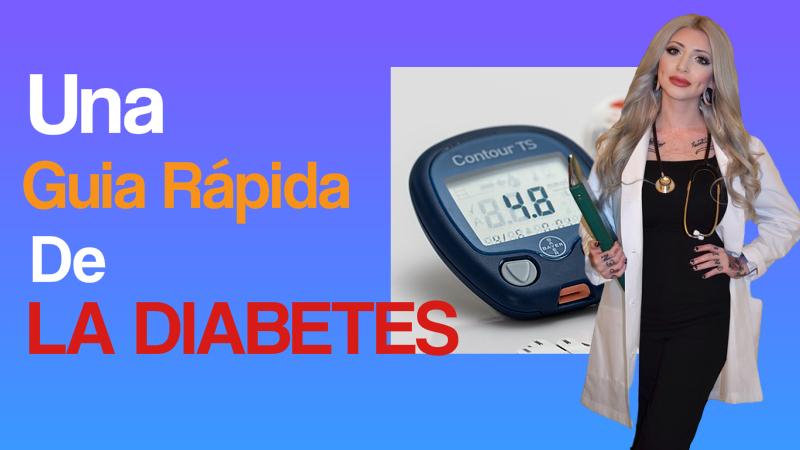 Una Guía Rápida Sobre La Diabetes
