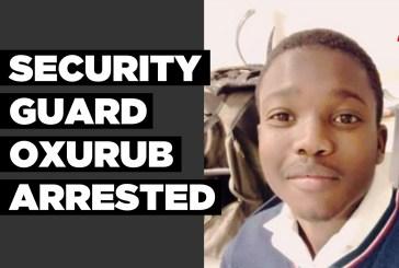 Security guard Oxurub arrested