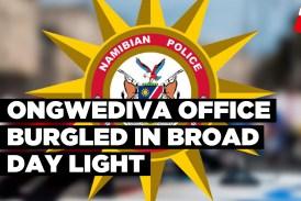 Ongwediva office burgled in broad day light