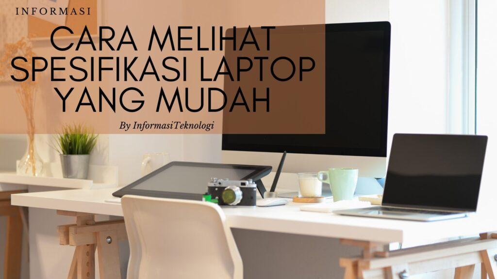 Cara-Melihat-Spesifikasi-Laptop-yang-Mudah