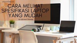 Cara Melihat Spesifikasi Laptop yang Mudah | Berhasil 100%