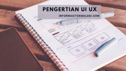 Pengertian UI UX yang Perlu Diketahui