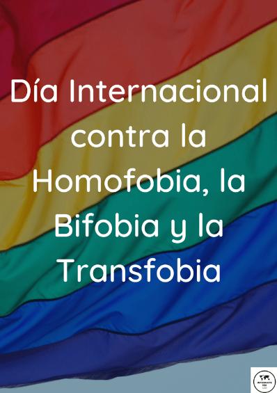 Infografía del Día Internacional contra la Homofobia, la Bifobia y la Transfobia