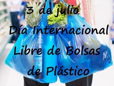 3 de julio, Día Internacional Libre de Bolsas de Plástico