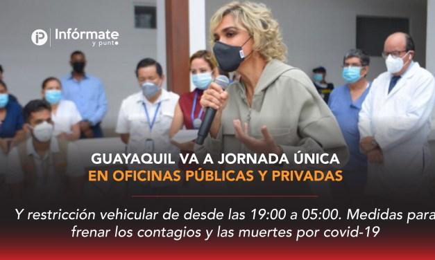 Guayaquil va a jornada única en oficinas públicas y privadas y restricción vehicular de desde las 19:00 a 05:00