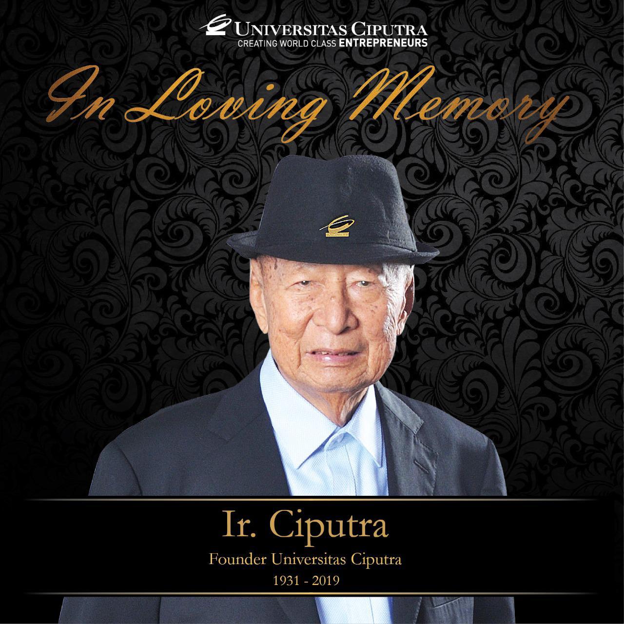 Ir. Ciputra - in Loving Memory