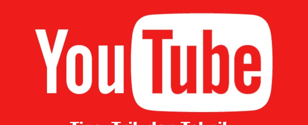 Tips trik dan teknik hebat Youtube