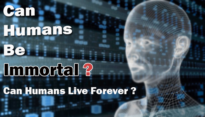 Can humans live forever
