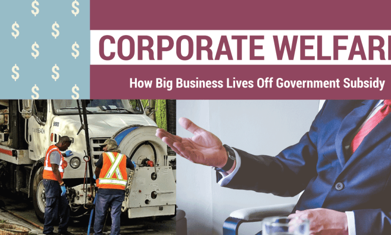 Photo of Corporate Welfare Is Dubious At Best [Infographic]