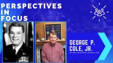 Perspectives in Focus: General George P. Cole USAF Retired Brigadier General 1