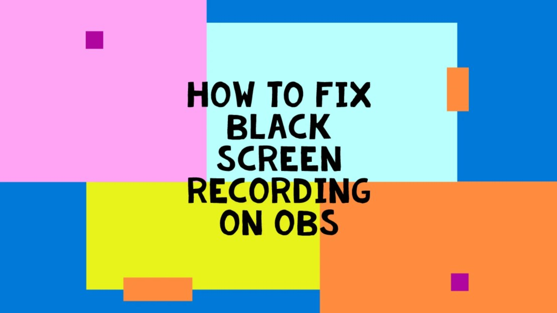 How to Fix Black Screen Recording on OBS (2020 Easy Steps)