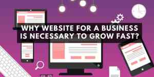 why website for a business is necessary to grow fast