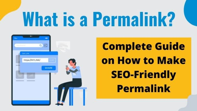What is a Permalink? Complete Guide on how to make SEO-Friendly Permalink
