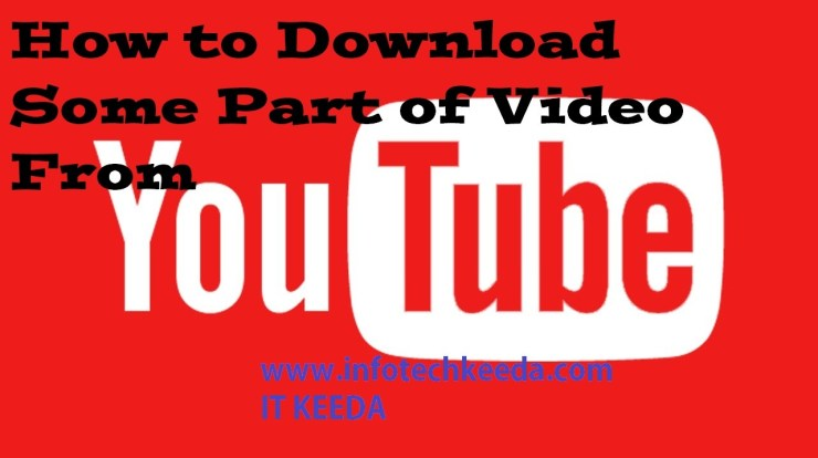 How to Download Some Part of Video From YouTube
