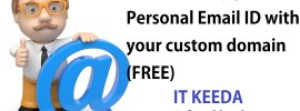 How to Setup your personal Email ID with your custom domain (FREE)