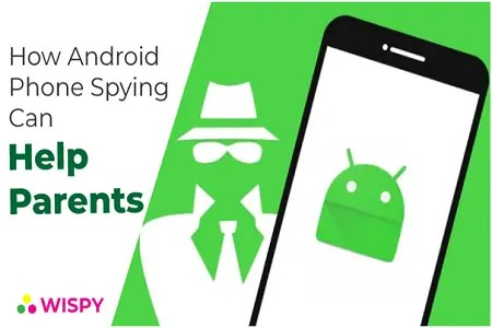 How Can Android Phone Spying Apps Help Parents?