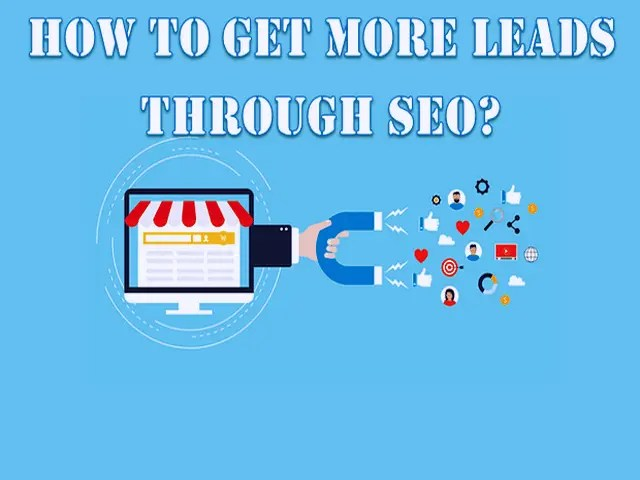 How to Get More Leads Through SEO 2022