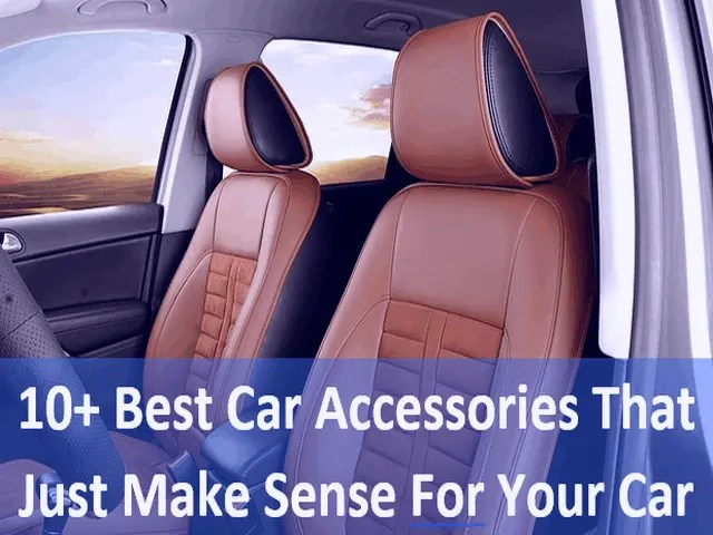10+ Best Car Accessories That Just Make Sense For Your Car