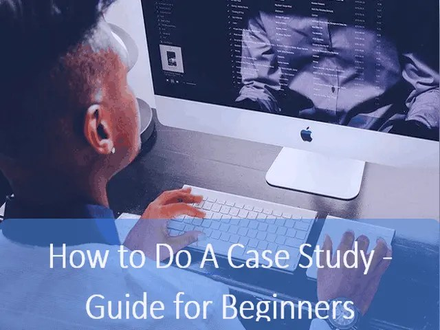 How to Do A Case Study - Guide for Beginners