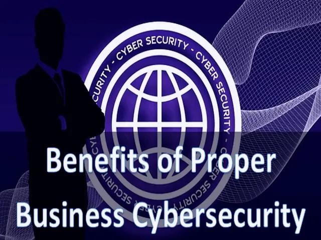 5 Amazing Benefits of Proper Business Cybersecurity