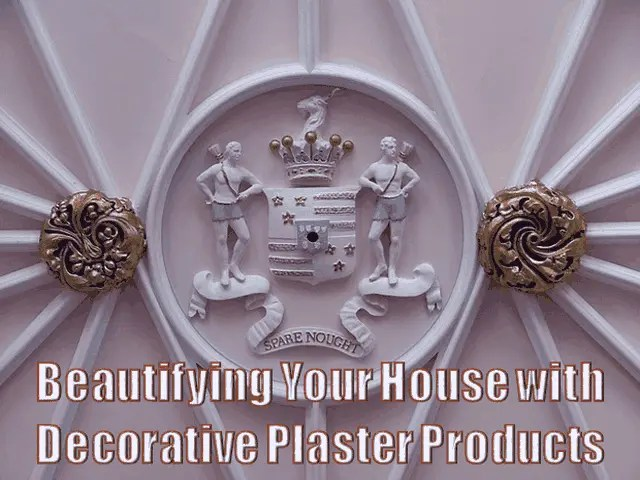 Beautifying Your House with Decorative Plaster Products