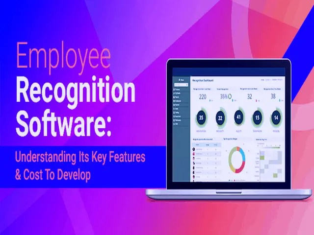 Employee Recognition Software - Understanding Its Key Features & Cost To Develop