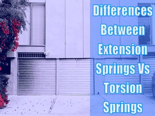Garage Door Extension Springs Vs Torsion Springs – 4 Differences Between Two Types of Springs