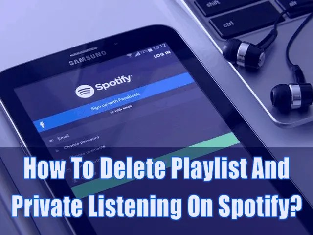 How To Delete Playlist And Private Listening On Spotify 1