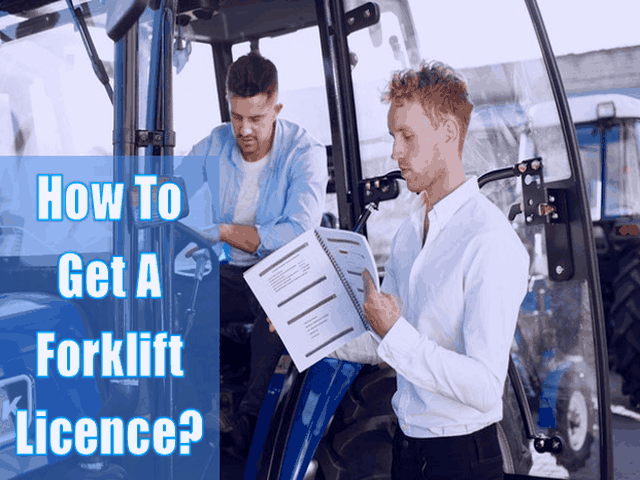 How To Get A Forklift Licence